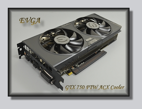 EVGA GeForce GTX 750 FTW ACX Cooler im Test